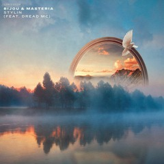 BIJOU & MASTERIA - Stylin (feat. Dread MC)
