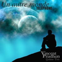 """""""Un autre monde"""" TELEPHONE - Cover Vincent Prudhon"""