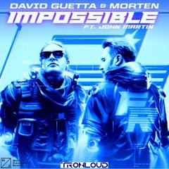 David Guetta & MORTEN Ft. John Martin – Impossible (TronLoud Bigroom Edit)