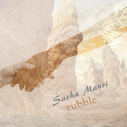 Sacha Mauri - Rubble