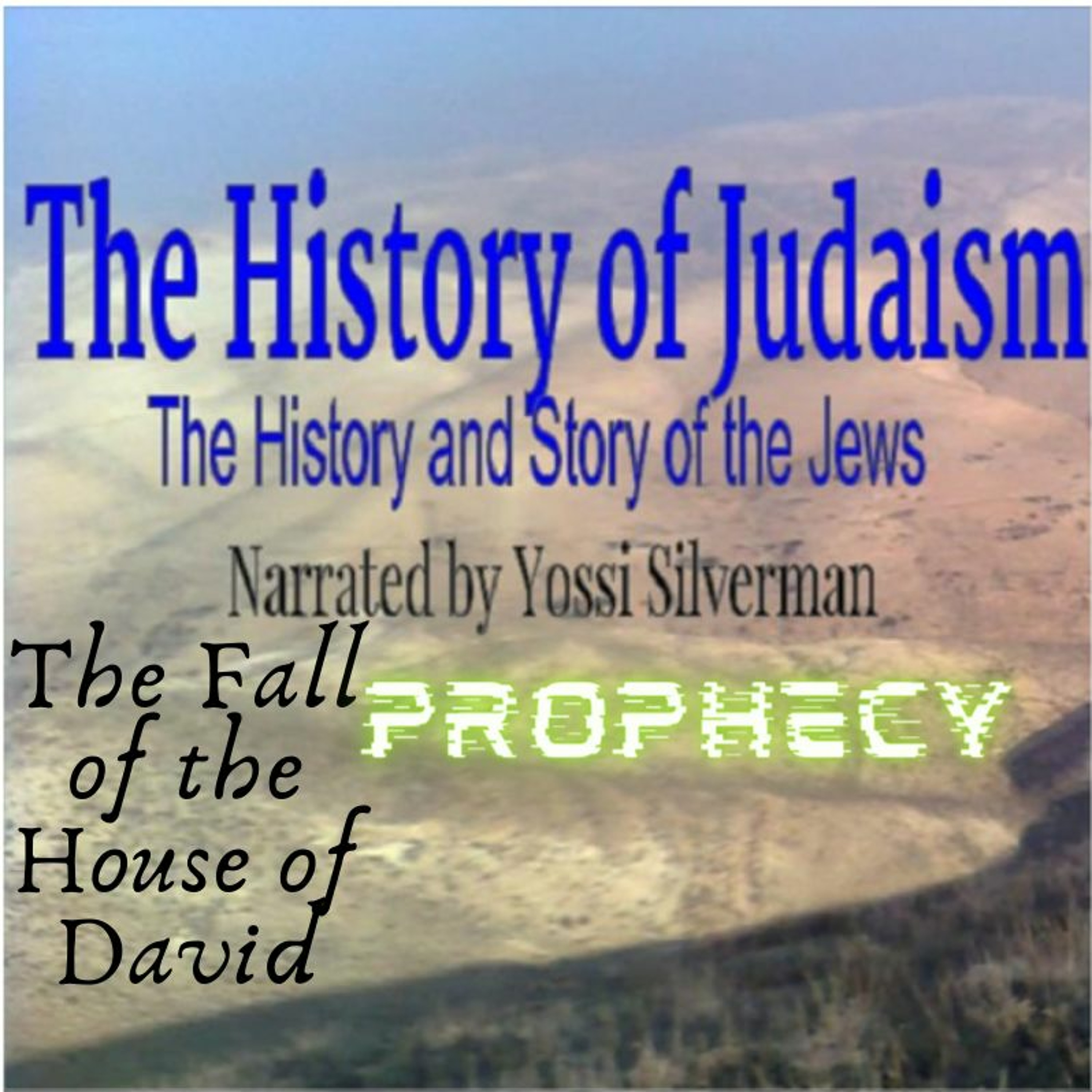 12. The Fall of the House of David: Prophecy