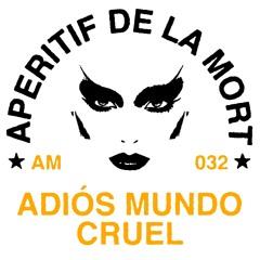 AM-032: Adiós Mundo Cruel