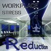 Workplace Stress Reduction