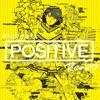 POSITIVE feat. Dream Ami (Yasutaka Nakata (CAPSULE) REMIX)