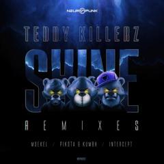Teddy Killerz - Shine (Intercept Remix)