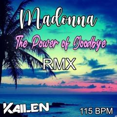 Madonna - The Power Of Goodbye (Kailen Remix)