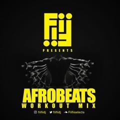 Afrobeats/Afrohouse/Kuduro Workout Mix By Dj FiiFii