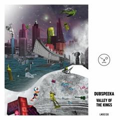 LNOE130 - dubspeeka - Valley of The Kings