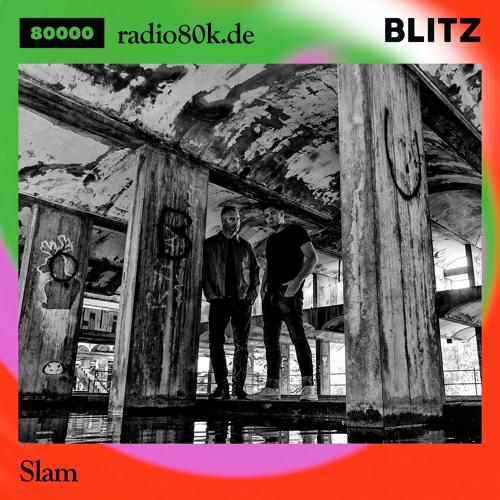 Radio 80000 x Blitz Take Over — Slam [25.07.20]