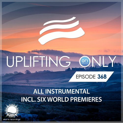 Uplifting Only 368 (Feb 27, 2020) [All Instrumental]