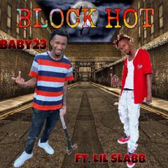 Block Hot ft Lil Slabb