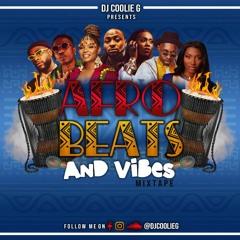 DJ COOLIE G presents: AFROBEATS & VIBES 2021 PT. 1