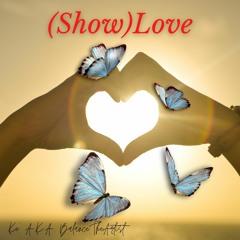 (Show)Love ft. Kick$tand