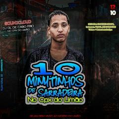 @@ 10 MINUTINHOS DE SARRADEIRA NO CPX DO LIMÃO - [ DJ GL DE CABO FRIO ]