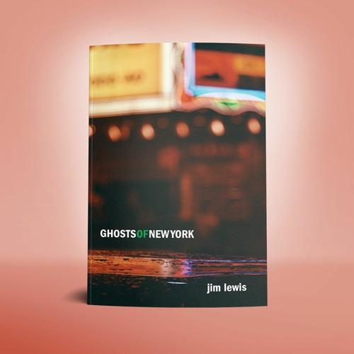 Jim Lewis, GHOSTS OF NEW YORK