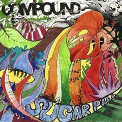 """""""Sugar Pill"""" - Compound's Summer Essentials"""