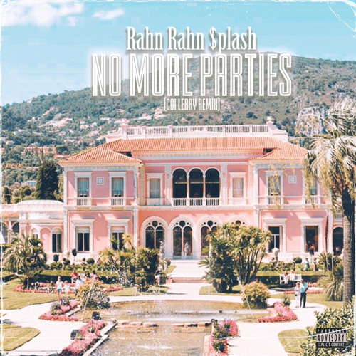 Rahn Rahn - No More Parties (Coi Leray Remix)