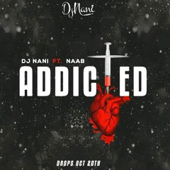 Djnani - Addicted Ft Naab