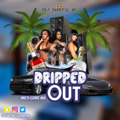 Dripped Out 2021  Multi Genre Mix . Hip Hop,Drill , RNB & Afroswing