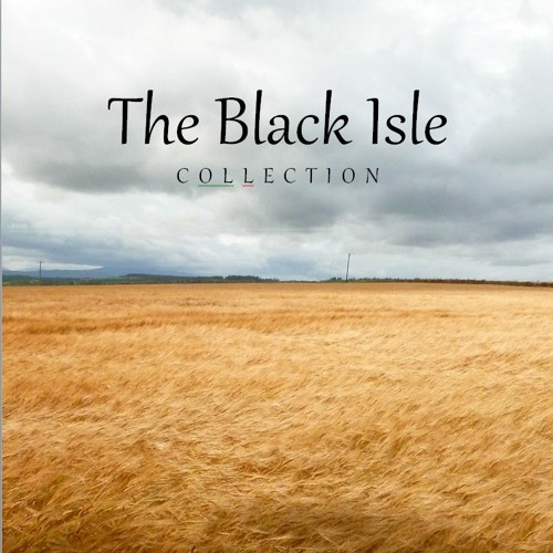 The Black Isle Collection- Music Inspired by the land and its people