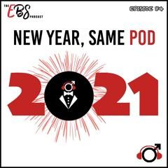 EBS84 - New Year Same Pod