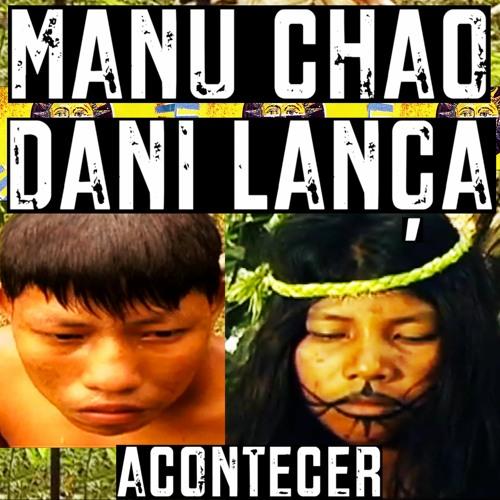 """Dani Lança & Manu Chao """"ACONTECER"""""""
