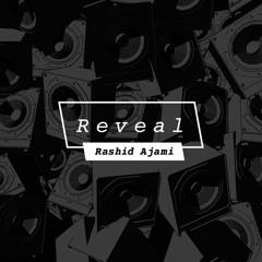 Rashid Ajami - Reveal 001 [MAXXIMUM]