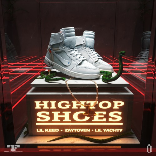 Lil Keed, Lil Yachty, Zaytoven - Hightop Shoes