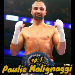 PAULIE MALIGNAGGI - EP. 1 (Season 3) - The Champ and The Chump Boxing Podcast