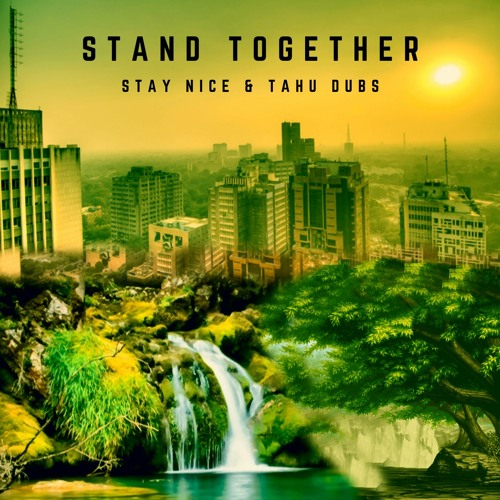 Stand Together - Stay Nice & Tahu Dubs