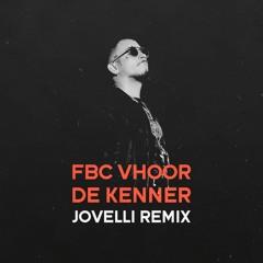 FBC & VHOOR - De Kenner (Jovelli Remix)