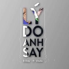 Em Là Lý Do Anh Say • B - Ray Ft ViruSs ( Official Audio )