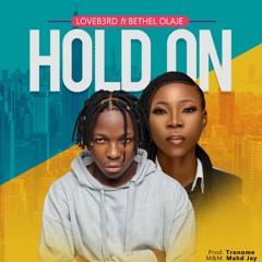 Hold On - Loveb3rd Ft. Bethel