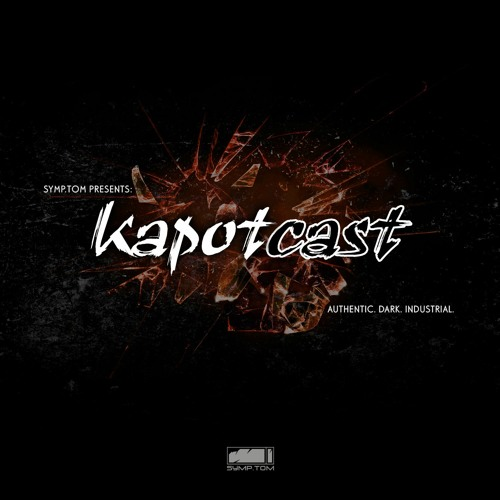 Symp.tom presents: Kapotcast