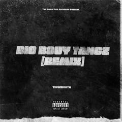 Big Bouy Tangz Remix [Prod. By Cull Mob]