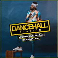 SELECTA KILLA & UMAN - DANCEHALL STATION SHOW #339