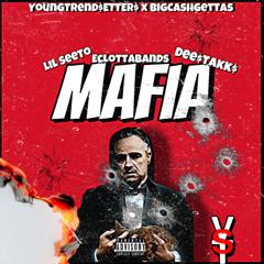 Mafia (Dee$takk$ & EcLottaBands)