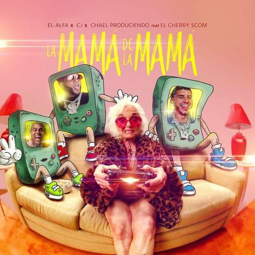 El Alfa Ft. Cj y El Cherry - La Mamá De La Mamá