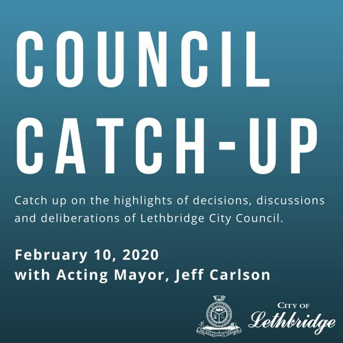 Council Catch-Up February 10, 2020