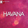 Lagu Original- Havana (Originally Performed by Camila Cabello feat. Young Thug) [Karaoke Version]