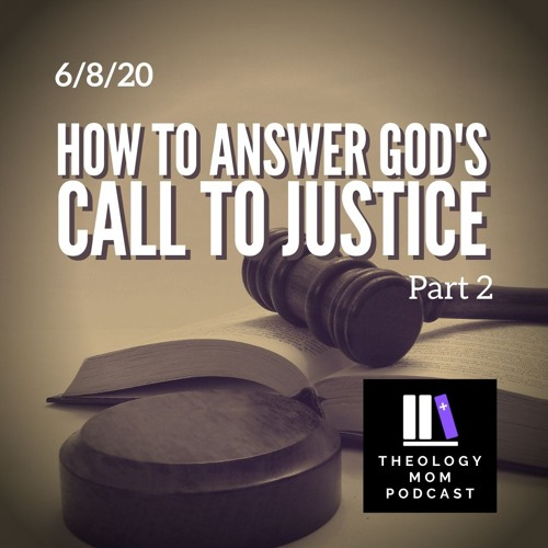 How to Answer God's Call to Justice, part 2