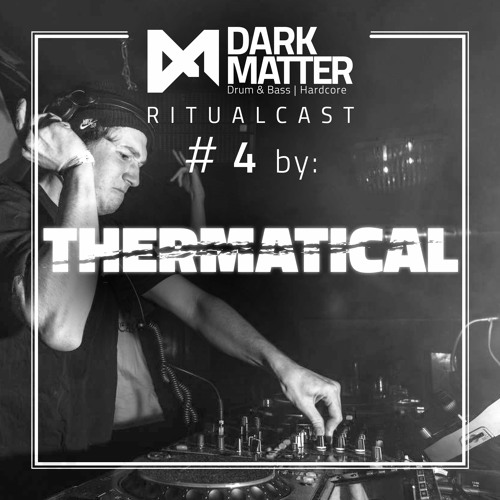 Dark Matter Ritualcast #4 By Thermatical