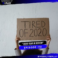 2020 Year-End Review | Weekly Replay 116