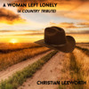 A Woman Left Lonely (A Country Tribute)