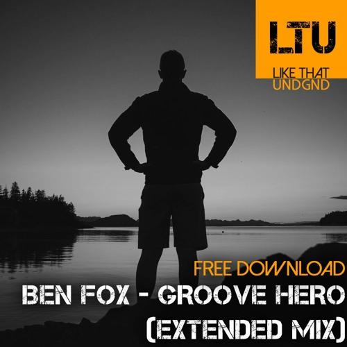 Free Download: Ben Fox - Groove Hero (Extended Mix)