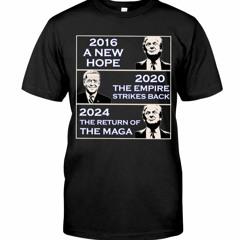 Donald Trump 2016  Back Donald Trump 2024 The Return Of The Maga Shirt