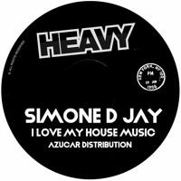 Simone D Jay - I Love My House Music