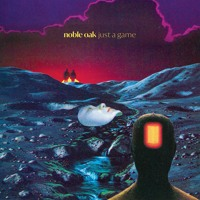 Noble Oak - Just a Game