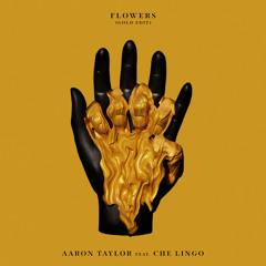 Flowers (Gold Edit) [feat. Che Lingo]