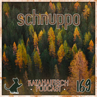 KataHaifisch Podcast 169 - schnuppo